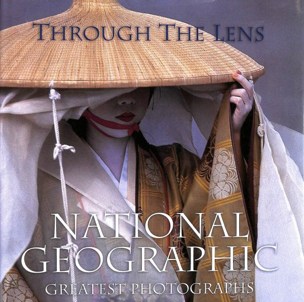 Image for Through the Lens:National Geographic Greatest Photographs (National Geographic's Greatest Photographs)
