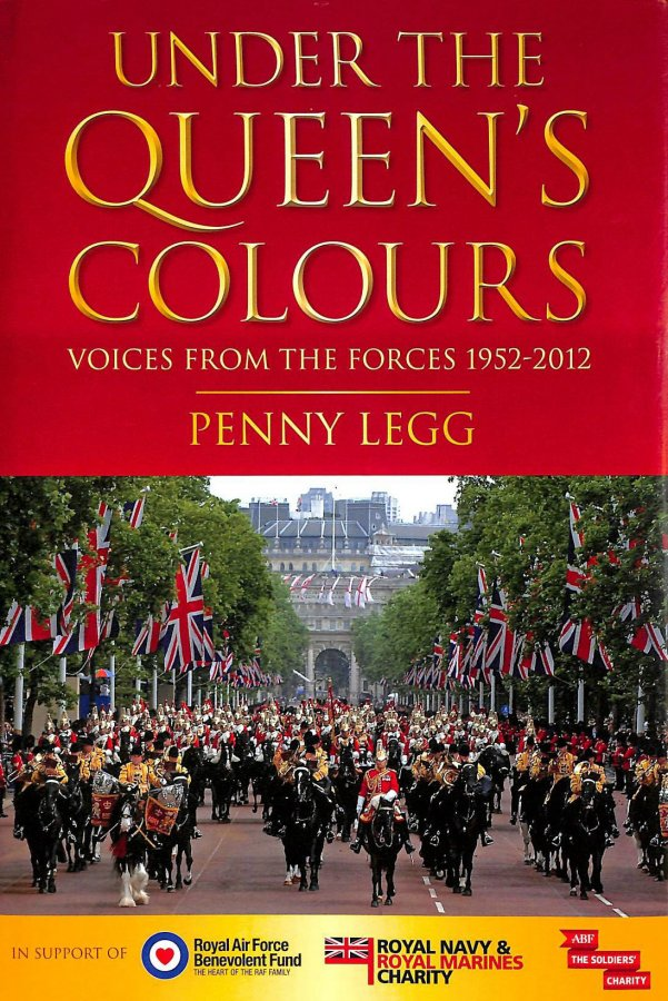 Image for Under the Queen's Colours: Voices from the Forces, 1952-2012