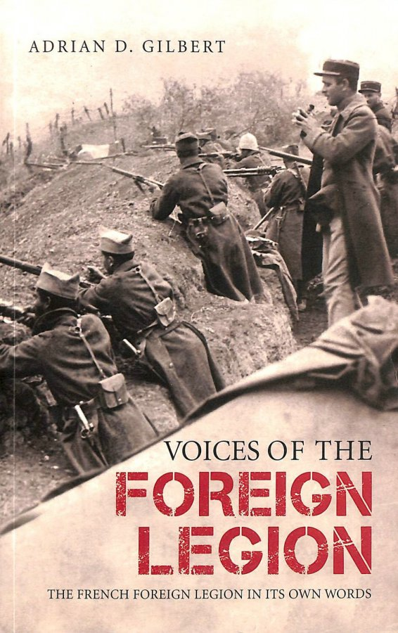 Image for Voices of the Foreign LegionThe French Foreign Legion in Its Own Words