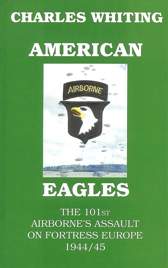 Image for American Eagles. The 101st Airborne's Assault on Fortress Europe 1944 / 45