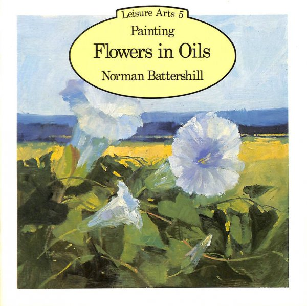 Image for Painting Flowers in Oils (Leisure Arts)