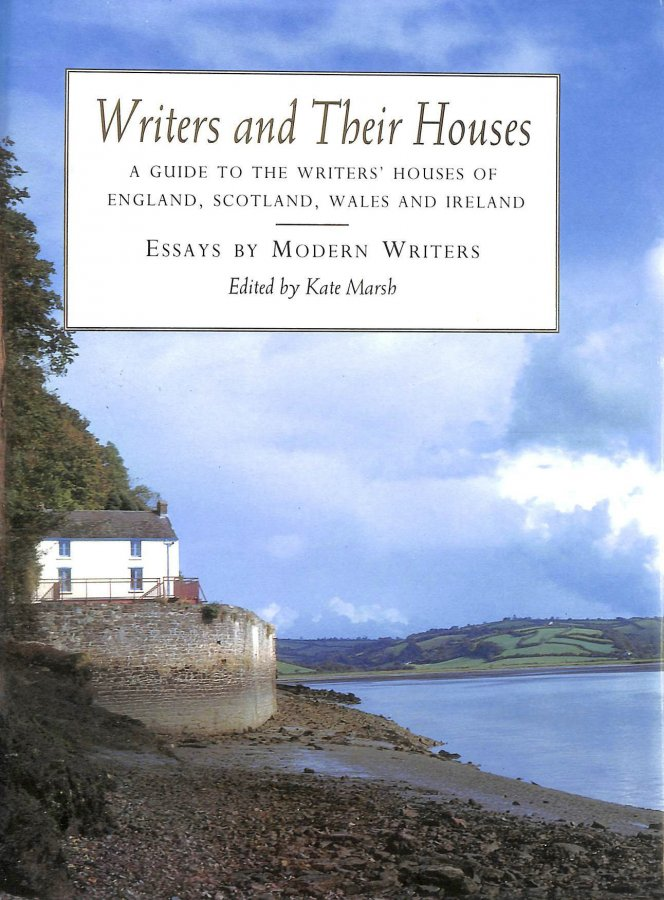 Image for Writers And Their Houses: A Guide to the Writers' Houses of England, Scotland, Wales And Ireland; Essays By Modern Writers: Essays by Modern Writers -,  of England, Scotland, Wales and Ireland