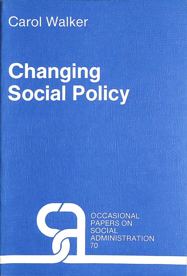 Image for Changing Social Policy: Case of the Supplementary Benefits Review (LSE Social Administration Occasional Papers)