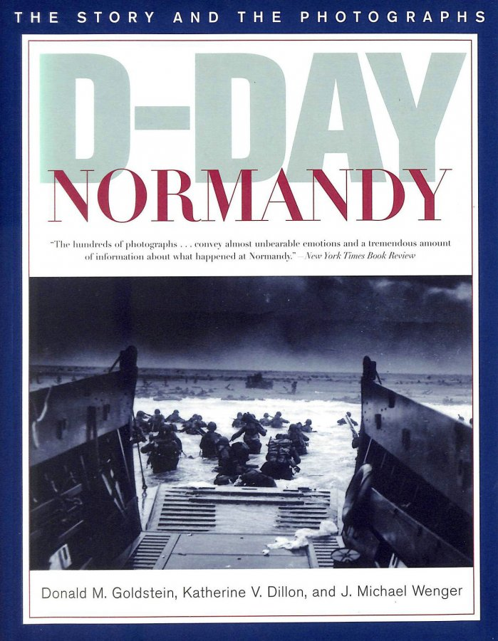 Image for D-Day Normandy: The Story and the Photographs: The Story and Photographs (America at War)