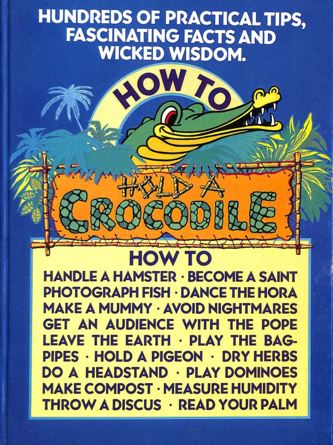Image for How to Hold a Crocodile