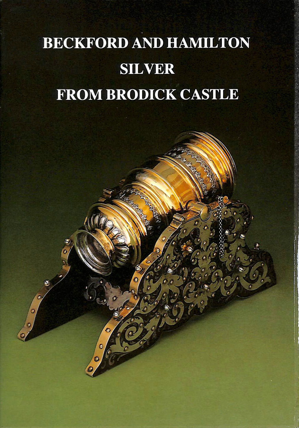 Image for Beckford and Hamilton Silver from Brodick Castle - An Exhibition arranged by the National Trust for Scotland