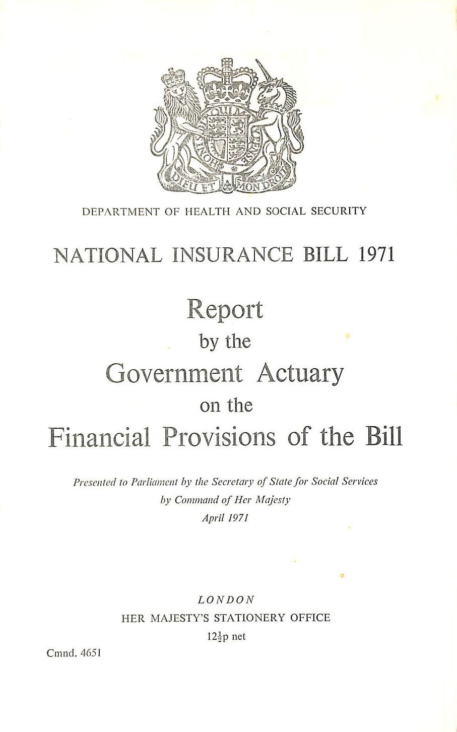 Image for National Insurance Bill 1971: Report by the Government Actuary on the financial provisions of the Bill (Cmnd. 4651)