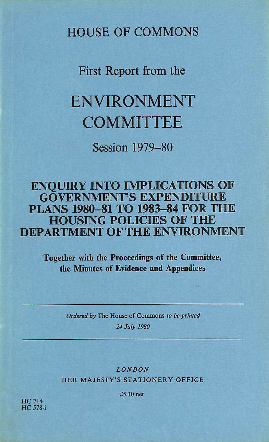 Image for First report from the Environment Committee, session 1979-80: Enquiry into implications of government's expenditure plans 1980-81 to 1983-84 for the the minutes of evidence and appendices (HC)