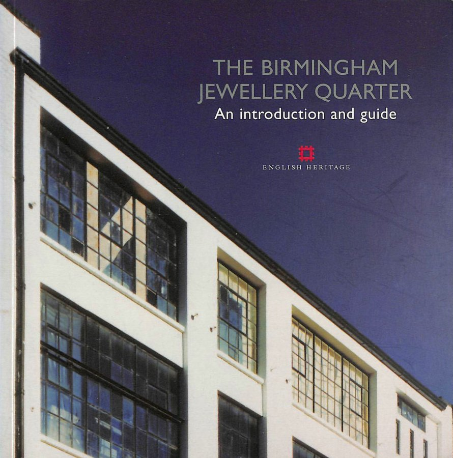 Image for The Birmingham Jewellery Quarter: An introduction and guide (Informed Conservation)