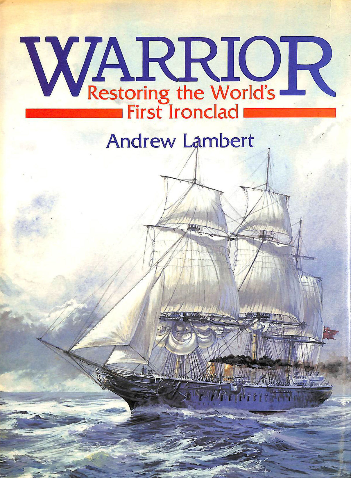 Image for Warrior: Restoring the World's First Ironclad
