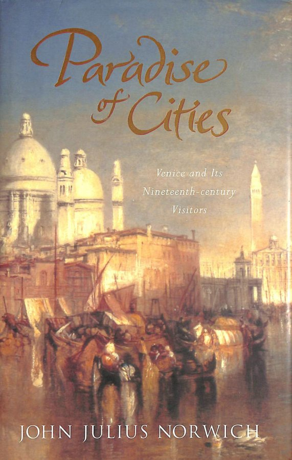 Image for Paradise of Cities: Venice And Its Nineteenth-Century Visitors