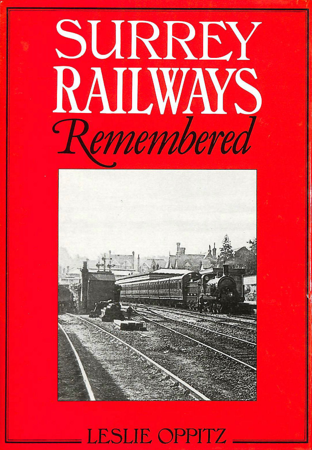 Image for SURREY RAILWAYS REMEMBERED.