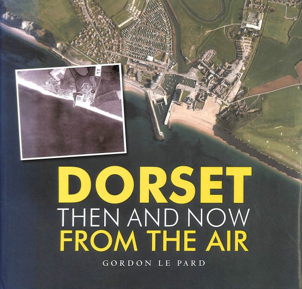 Image for Dorset - Then and Now from the Air