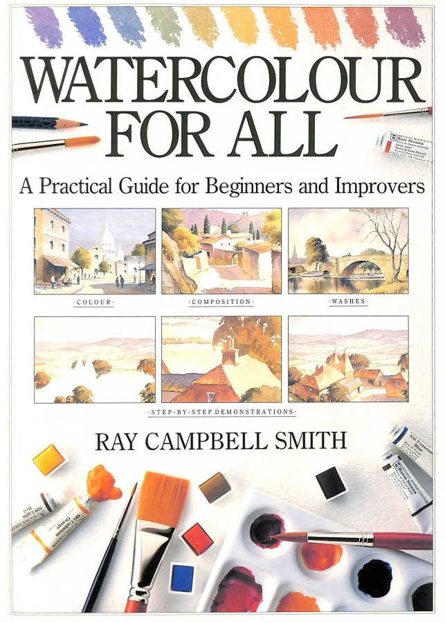 Image for Watercolour for All: A Practical Guide for Beginners and Improvers