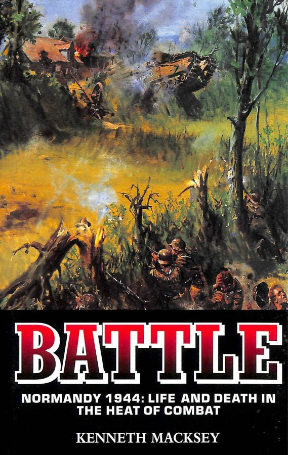 Image for Battle - Normandy 1944: Life and Death in the Heat of Combat