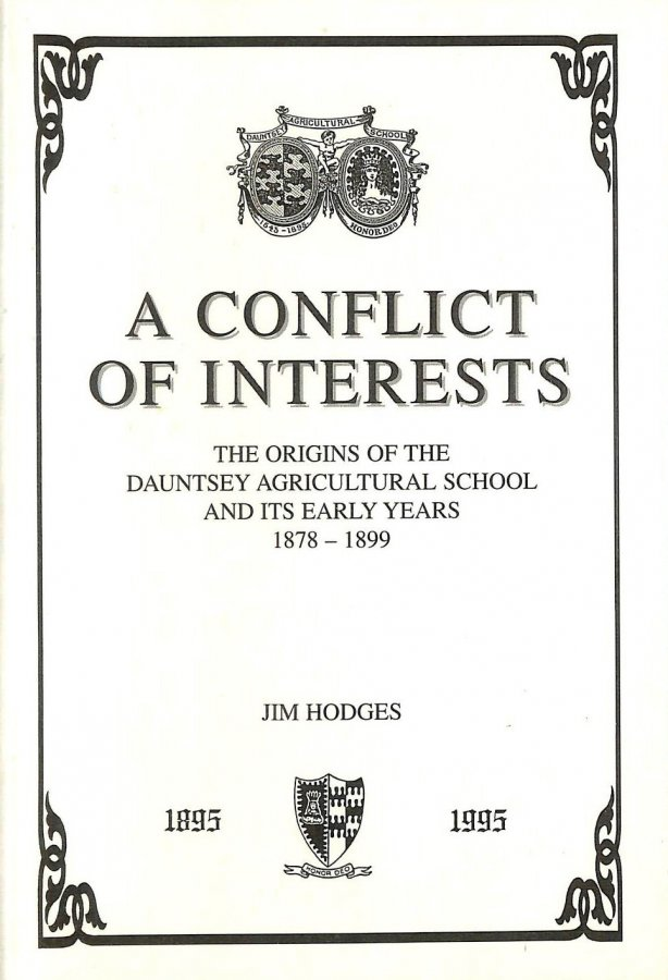 Image for A Conflict of Interests. The origins of the Dauntsey Agricultural School and its early years 1878-1899