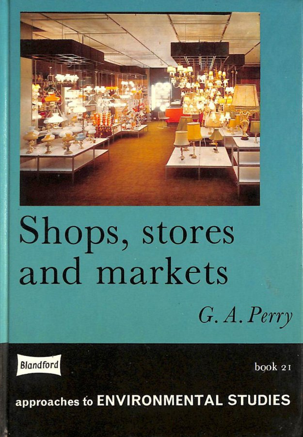 Image for Shops, Stores and Markets (Approaches to Environmental Studies)