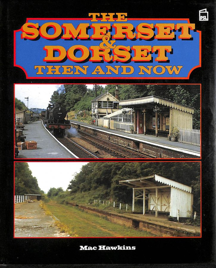 Image for The Somerset and Dorset: Then and Now