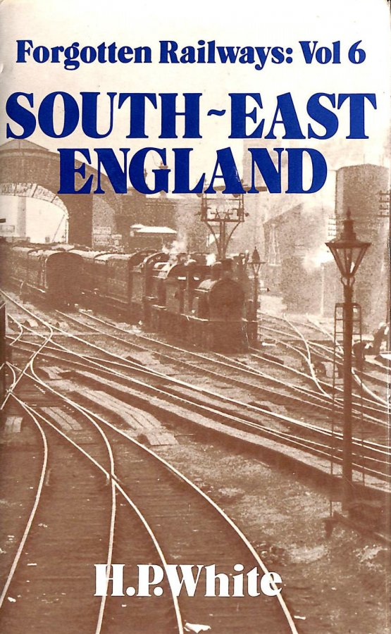 Image for Forgotten Railways: South East England (Forgotten Railways Series)