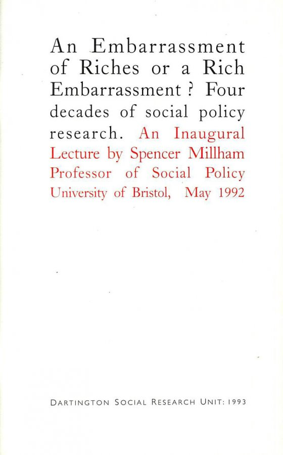 Image for An Embarrassment of Riches Or a Rich Embarrassment?: Four Decades of Social Policy Research : an Inaugural Lecture