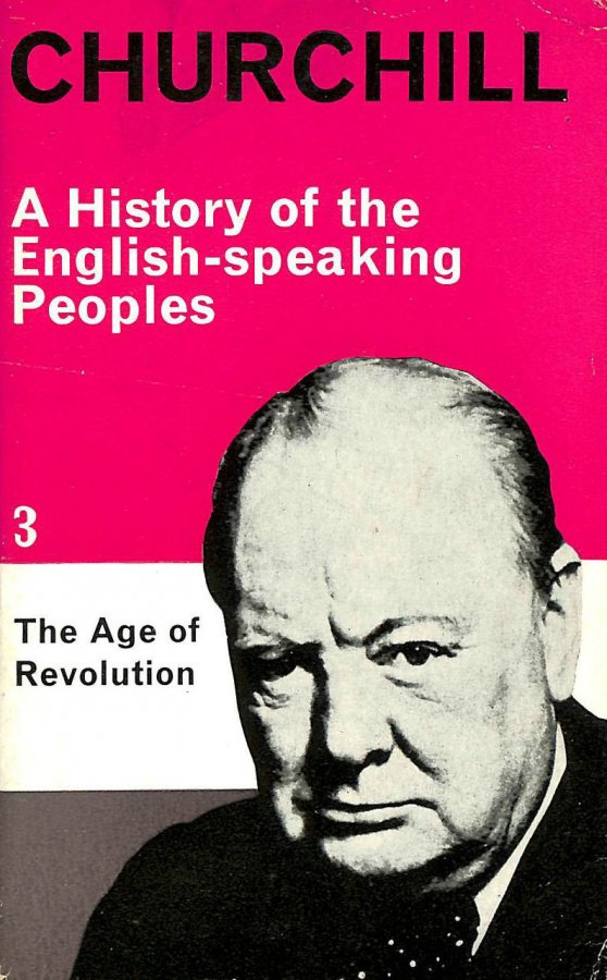 Image for A History of the English-speaking Peoples Vol 3- the Age of Revolution