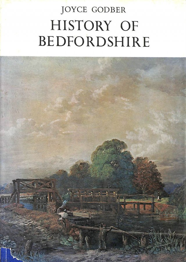Image for History of Bedfordshire: Written by Joyce Godber, 1969 Edition, (1st edition) Publisher: Bedfordshire County Council [Hardcover]
