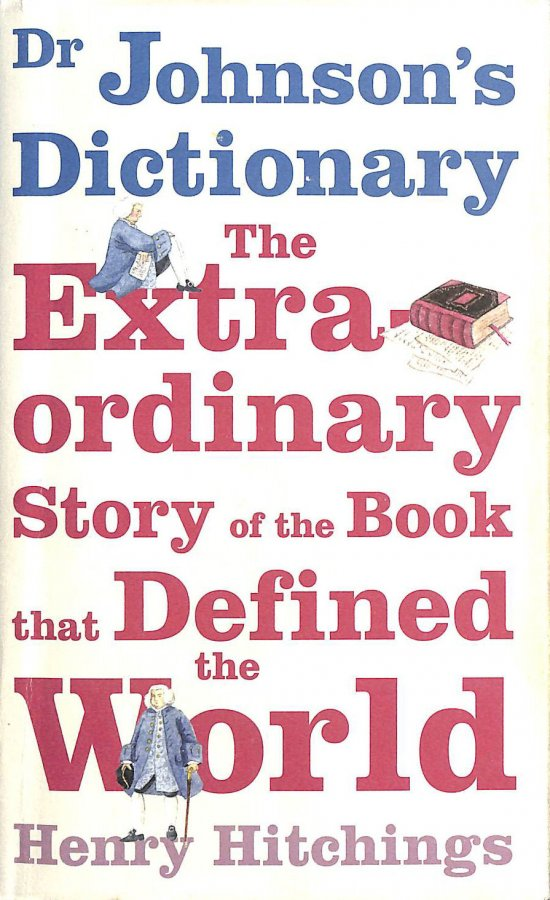 Image for Dr Johnson's Dictionary: The Book that Defined the World: The Extraordinary Story of the Book That Defined the World