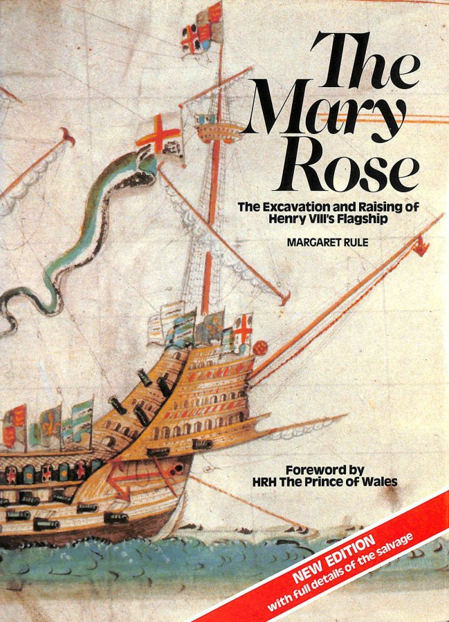 Image for The Mary Rose: The Excavation and Raising of Henry VIII's Flagship