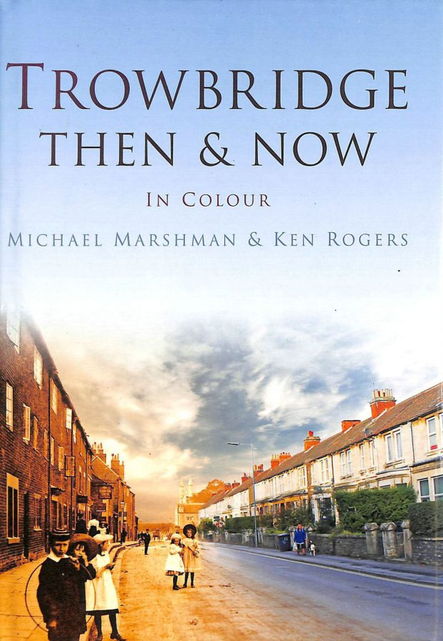 Image for Trowbridge Then and Now (Then and Now (History Press))