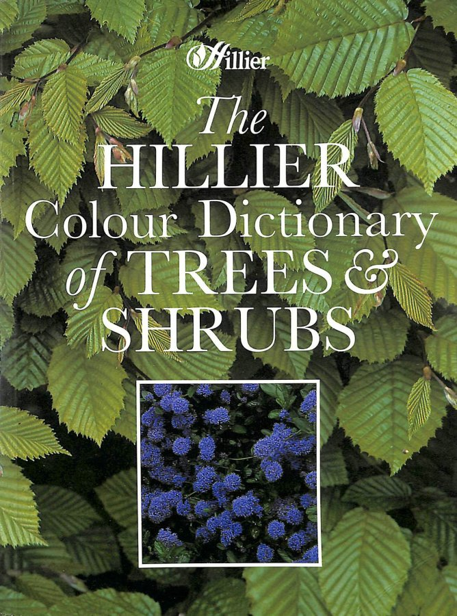 Image for The Hillier Colour Dictionary of Trees and Shrubs