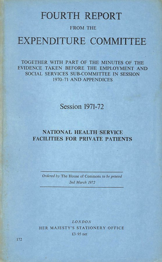 Image for National Health Service facilities for private patients: Fourth report from the Expenditure Committee, session 1971-72, together with part of the, 1970-71, and appendices (1971 / 72 H.C.172)