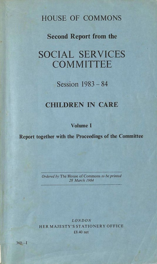 Image for Children in Care Volume I Report together with the proceedings at the [Social Services} Committee