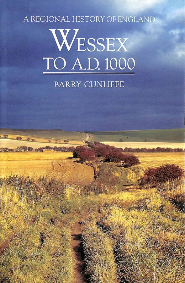 Image for Wessex to 1000 AD (Regional History of England)