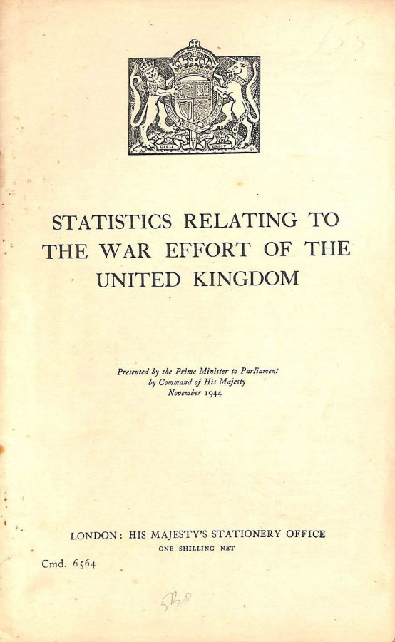 Image for Statistics Relating to the War Effort of the United Kingdom, Presented by the Prime Minister to Parliament by Command of His Majesty November 1944