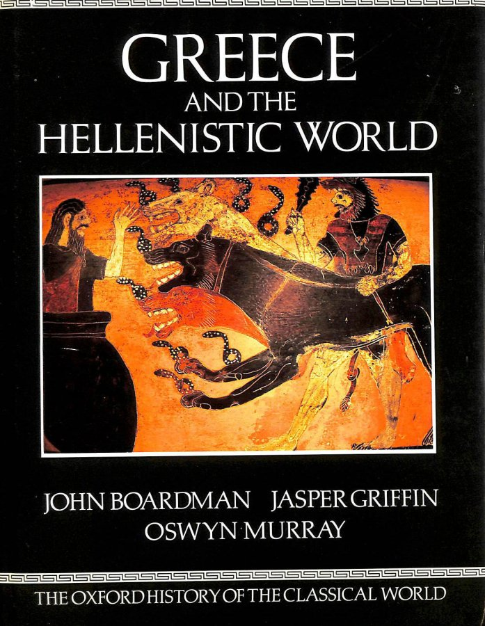 Image for The Oxford History of the Classical World: Greece and the Hellenistic World: Greece and the Hellenistic World v. 1 (Oxford paperbacks)