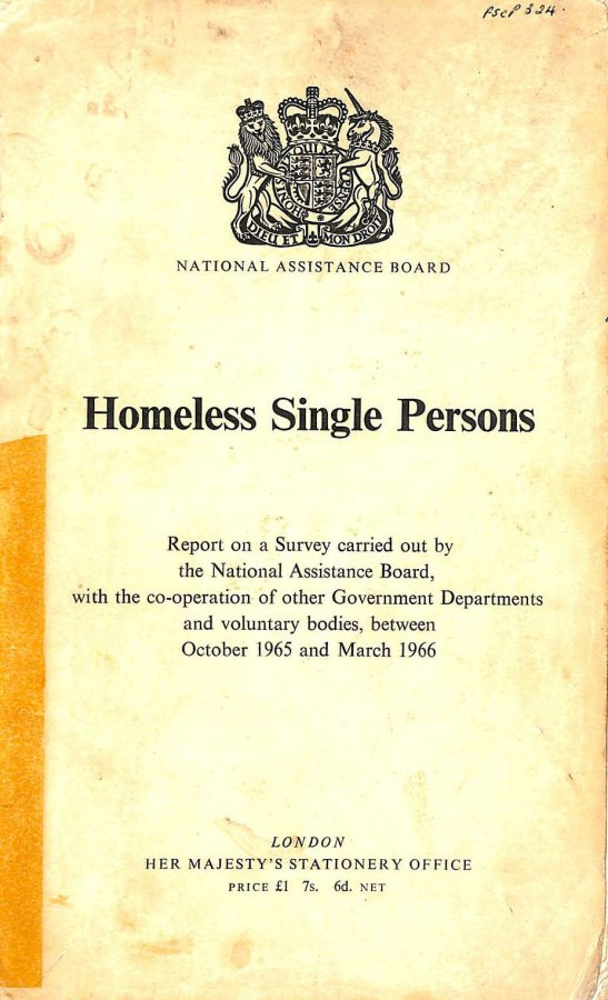 Image for Homeless Single Persons: Report on a Survey Carried Out By the National Assistance Board, With the Co-Operation of the Government Departments and Voluntary Bodies, Between October 1965 and March 1966