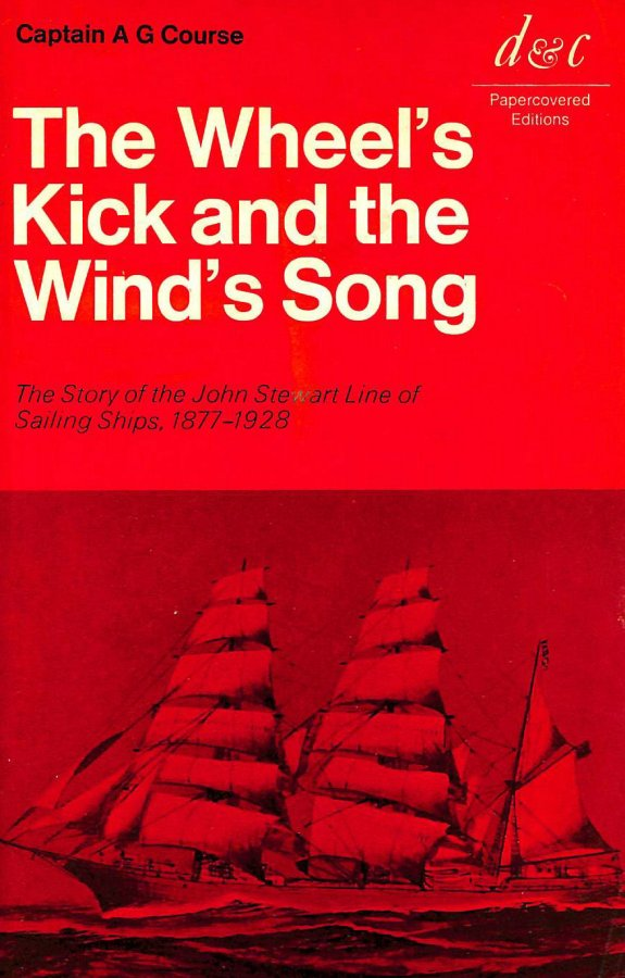 Image for Wheel's Kick and the Wind's Song: The Story of the John Stewart Line of Sailing Ships, 1877-1928
