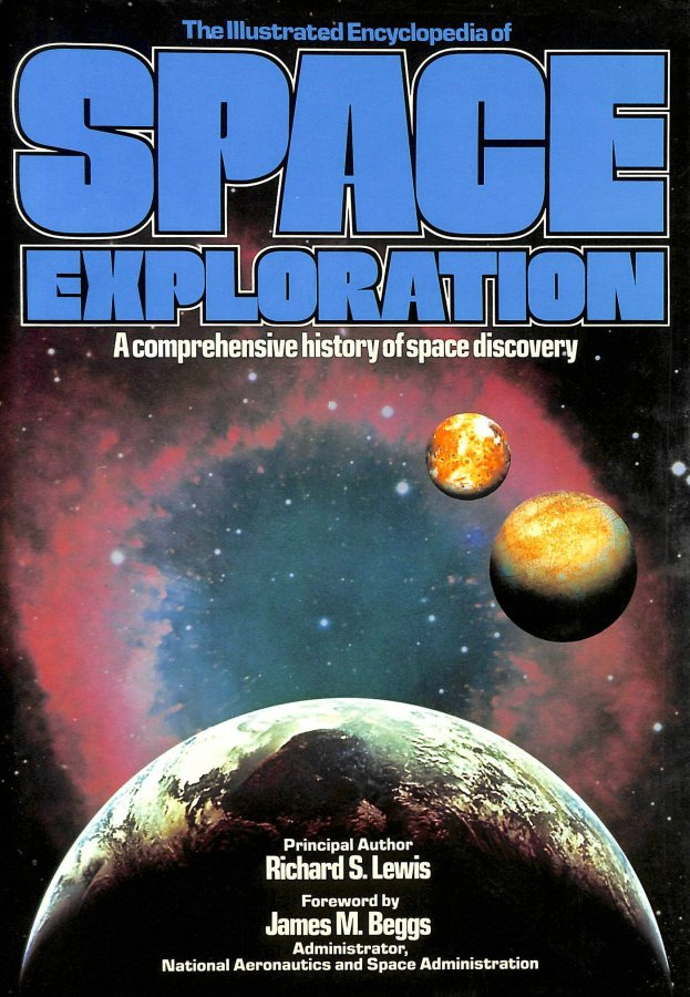 Image for The Illustrated Encyclopedia of Space Exploration: A Comprehensive History of Space Discovery