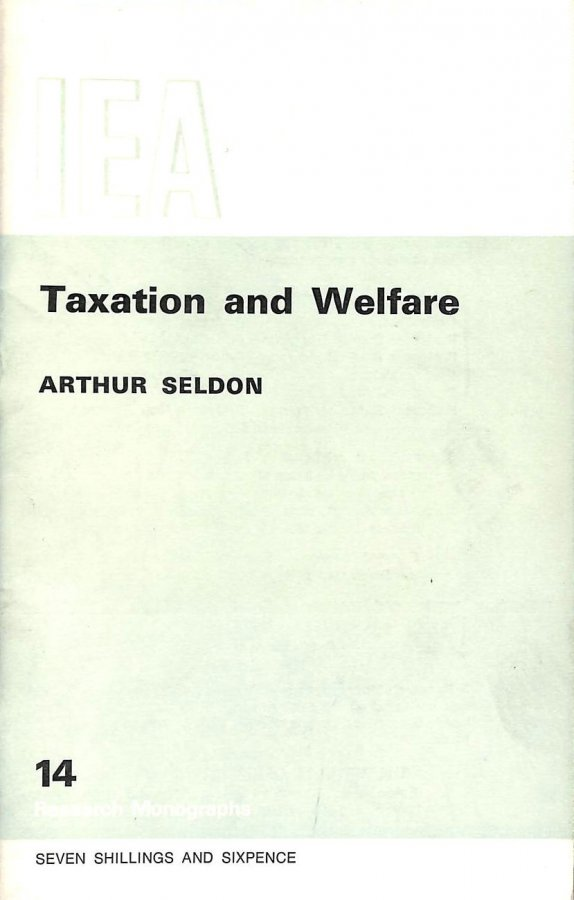 Image for Taxation and Welfare: a Report on Private Opinion and Public Policy (14)