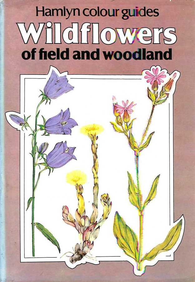 Image for Wild Flowers of Field and Woodland (A Hamlyn colour guide)