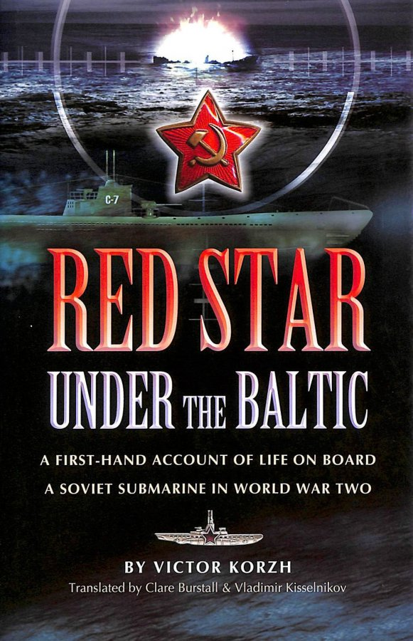 Image for Red Star Under the Baltic: A Firsthand Account of Life on Board a Soviet Submarine in World War 2