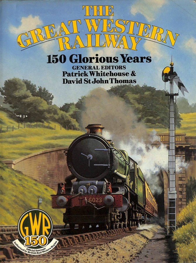 Image for The Great Western Railway. 150 Glorious Years