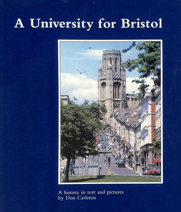 Image for University for Bristol: A History in Text and Pictures