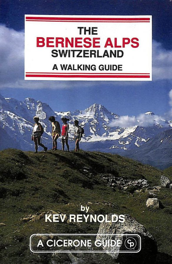 Image for The Bernese Alps, Switzerland: A Walking Guide