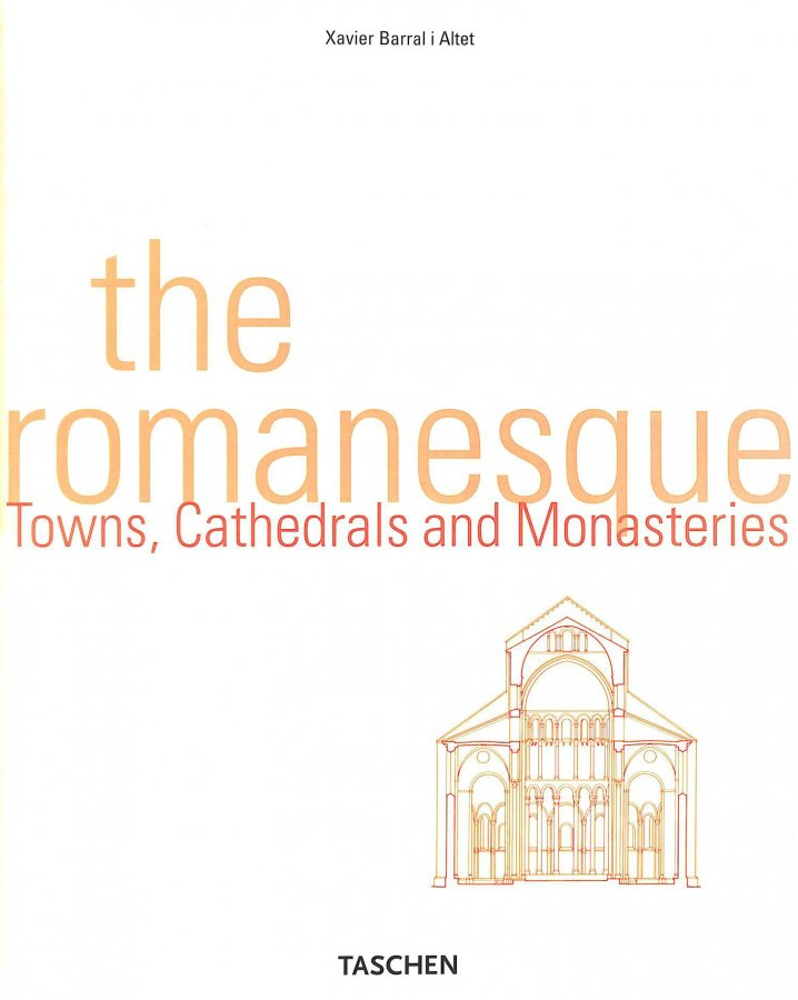 Image for The Romanesque: Cathedrals, Monasteries and Cities (Architecture and Design S.)