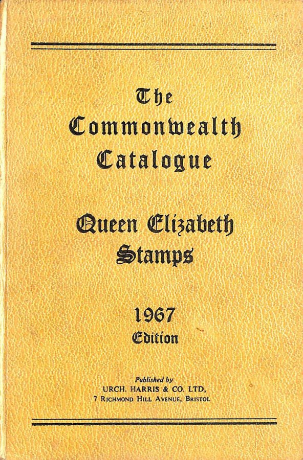 Image for The Commonwealth Catalogue of Queen Elizabeth Stamps 1967 Edition