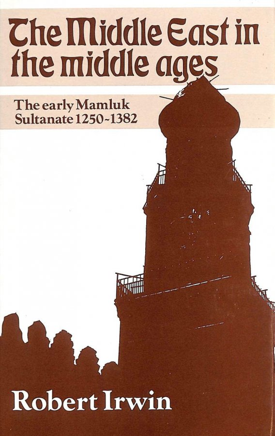Image for The Middle East in the Middle Ages: The Early Mamluk Sultanate, 1250-1382
