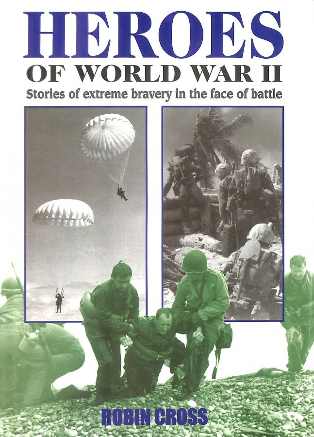 Image for Heroes of World War II: Stories of Extreme Bravery in the Face of Battle