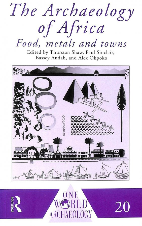 Image for The Archaeology of Africa: Food, Metals and Towns (One World Archaeology)
