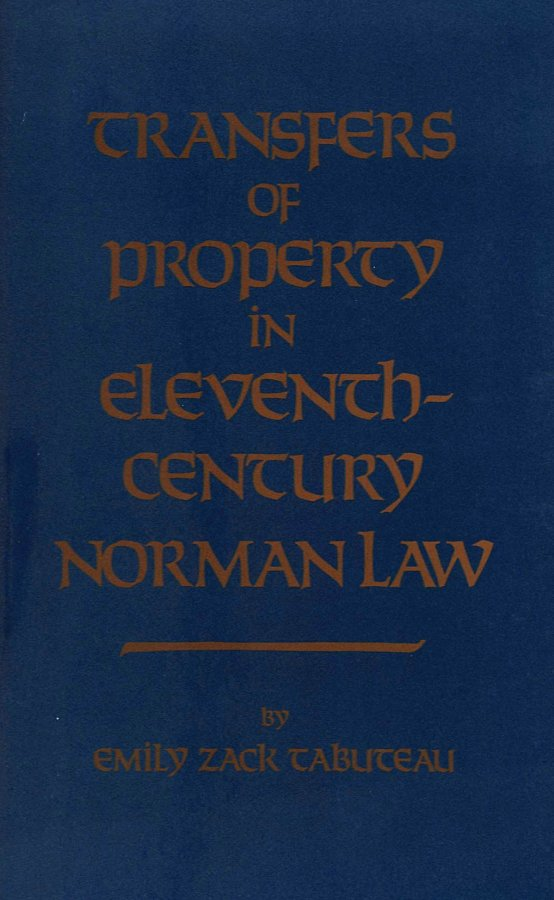 Image for Transfers of Property in Eleventh-Century Norman Law (Studies in Legal History)